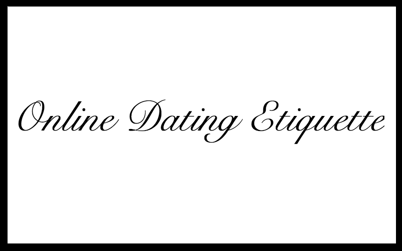 Online dating etiquette 2016