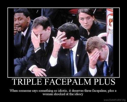 #triplefacepalmftw